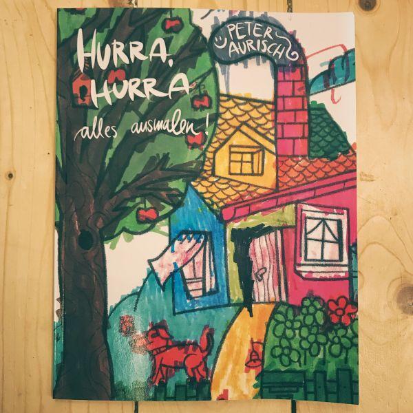 Peter Aurisch - Hurra hurra alles ausmalen - Malbuch